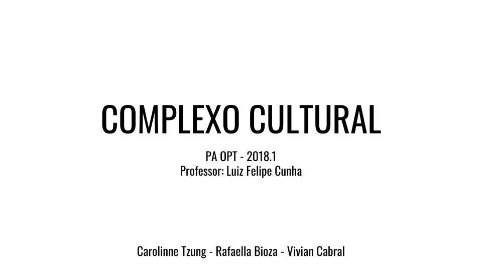 2018.1_paoptcultura_luiz felipe_carolinne tzung + rafaella bioza + vivian cabral 1